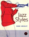 Jazz Styles (11th Edition) - Mark C. Gridley