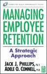 Managing Employee Retention - Jack J. Phillips
