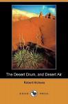 The Desert Drum, and Desert Air (Dodo Press) - Robert Smythe Hichens