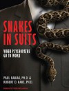 Snakes in Suits: When Psychopaths Go To Work - Robert D. Hare, Robert D. Hare, Todd McLaren