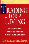 Trading for a Living: Psychology, Trading Tactics, Money Management - Alexander Elder, Richard Davidson