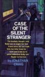 Case of the Silent Stranger - Jonathan Craig