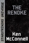 Star Trilogy Short Story - The Renoke - Ken McConnell