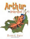 Arthur the Arthropod - Bonnie Ogle