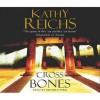 Cross Bones: (Temperance Brennan 8) - Kathy Reichs
