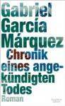 Chronik eines angekündigten Todes: Roman (German Edition) - Curt Meyer-Clason, Gabriel García Márquez
