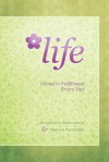 LIFE: Living In Fulfillment Every Day - Marissa Campbell, Annemarie Greenwood