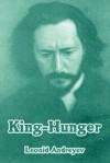 King-Hunger - Leonid Andreyev