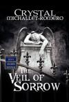 The Veil of Sorrow - Crystal Michallet-Romero