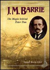J.M. Barrie: The Magic Behind Peter Pan - Susan Bivin Aller