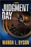 Judgment Day: A Novel - Wanda L. Dyson