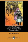 Little Miss Peggy: Only a Nursery Story (Illustrated Edition) (Dodo Press) - Mrs. Molesworth, Walter Crane