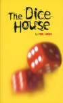 The Dice House - Paul Lucas, Luke Rhinehart