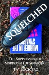 Squelched: The Suppression of Murder in the Synagogue - T.V. LoCicero