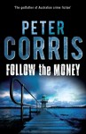 Follow The Money - Peter Corris