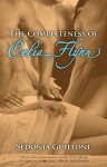 The Completeness of Celia Flynn - Sedonia Guillone