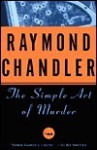 The Simple Art of Murder - Raymond Chandler