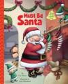 Must Be Santa - Tim Moore, Pete Whitehead
