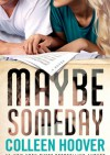 Maybe Someday - Colleen Hoover