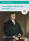 Great Britain and the Irish Question 1798-1922 - Mike Byrne, Robert Pearce
