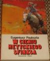 W cieniu hetyckiego sfinksa - Eugeniusz Paukszta