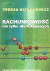 Rachunkowość nie tylko dla księgowych - Teresa Kiziukiewicz