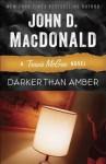 Darker Than Amber: A Travis McGee Novel - John D. MacDonald