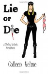Lie or Die - Colleen Helme