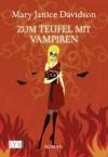 Zum Teufel mit Vampiren - MaryJanice Davidson, Barbara Först