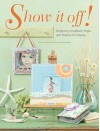 Show It Off: Scrapbook Pages and Projects to Display - Memory Makers Magazine