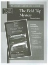 The Field Trip Mystery Teacher Resource Guide - Eleanor Robins