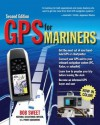 GPS for Mariners, 2nd Edition : A Guide for the Recreational Boater - Robert Sweet