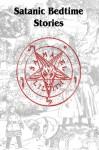 Satanic Bedtime Stories - Christy Leigh Stewart, Megan Hansen