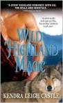 Wild Highland Magic (The MacInnes Werewolves Trilogy, #3) - Kendra Leigh Castle