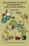 Fascinating Science Experiments for Young People - George Barr, Mildred Waltrip