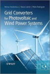 Grid Converters for Photovoltaic and Wind Power Systems (Wiley - IEEE) - Remus Teodorescu, Frede Blaabjerg, Pedro Rodriguez
