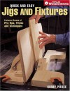 Quick & Easy Jigs and Fixtures (Popular Woodworking) - Kerry Pierce