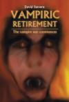Vampiric Retirement: The Vampire War Commences - David Stevens