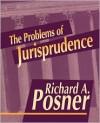The Problems of Jurisprudence - Richard A. Posner