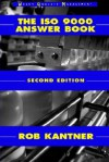 The ISO 9000: Answer Book - Rob Kantner