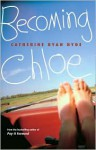 Becoming Chloe - Catherine Ryan Hyde