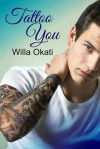 Tattoo You - Willa Okati