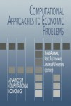 Computational Approaches to Economic Problems - Hans M. Amman, B. Rustem, Andrew B. Whinston