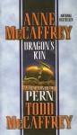 Dragon's Kin (Dragonriders Of Pern (Pb)) - Anne McCaffrey, Todd J. McCaffrey