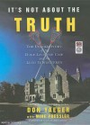 It's Not about the Truth: The Untold Story of the Duke Lacrosse Case and the Lives It Shattered - Don Yaeger, Dick Hill, Mike Pressler