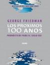 Los próximos 100 años: Pronósticos para el siglo XXI (Claves. Sociedad, economía, política) - George Friedman, Enrique Mercado