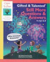 Gifted & Talented Still More Questions & Answers: For Ages 6-8 (Gifted & Talented) - Kathie Sweeney, Larry Nolte