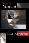 Strange Valentine - A. Loudermilk