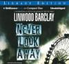 Never Look Away - Linwood Barclay, Jeffrey Cummings