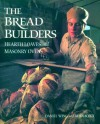 The Bread Builders: Hearth Loaves and Masonry Ovens - Alan Scott